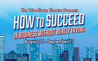 The Woodlawn Opens How to Succeed in Business Without Really Trying